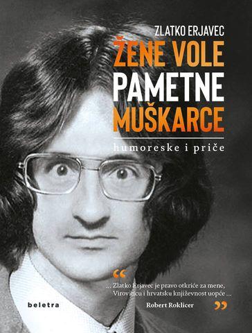 """Danas predstavljanje knjige """"Žene vole pametne muškarce""""Zlatka Erjavca"""